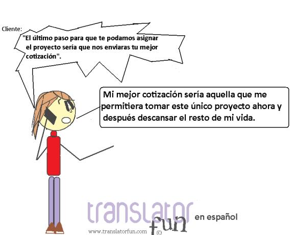 Frases que irritan a los traductores II: tu mejor cotización (haz clic en la imagen para agrandarla)