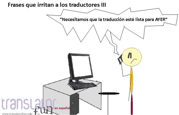 Frases que irritan a los traductores III (haz clic en la imagen para agrandarla)