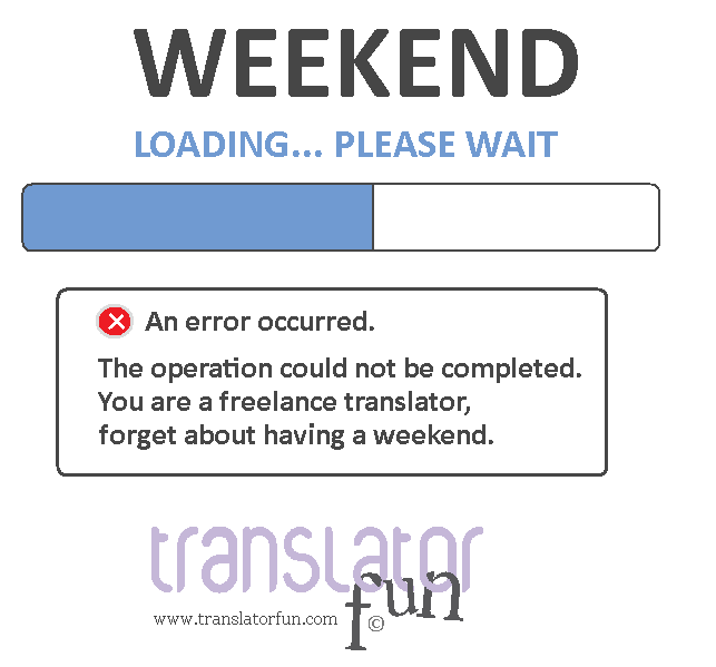 Weekend for a freelance translator