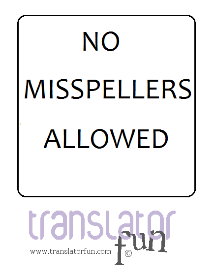 Signs for translators: No misspellers allowed