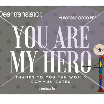 Translator, you are my hero