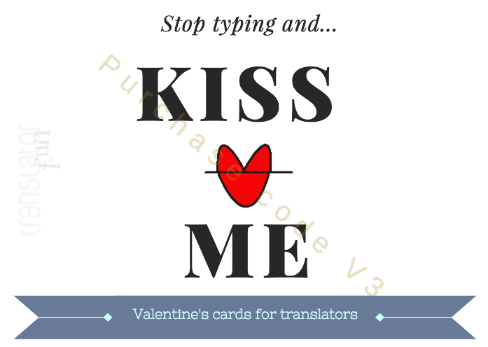 Stop typing and kiss me card for translators
