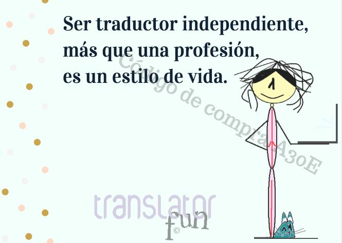 Traductor Independiente, un estilo de vida.