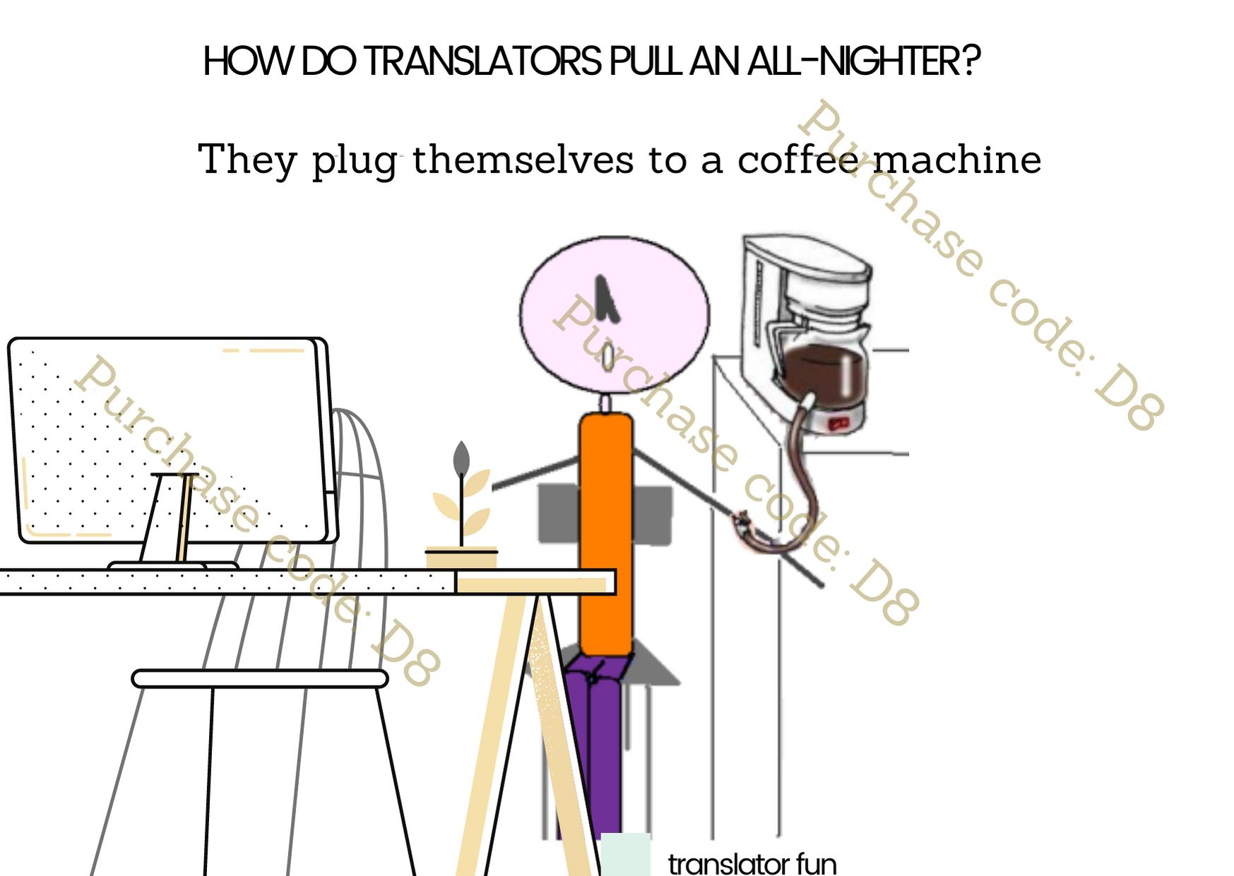 A translator pulls an all-nighter