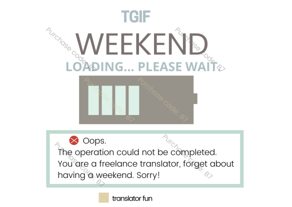 Translators never get to have a free weekend